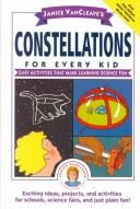 Cover of: Janice VanCleave's constellations for every kid