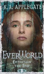 Cover of: Entertain the End (Everworld, #12) | Katherine A. Applegate