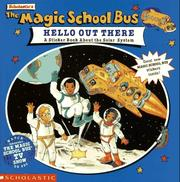 Cover of: Scholastic's The magic school bus hello out there: a sticker book about the solar system