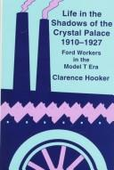 Cover of: Life in the Shadows of the Crystal Palace, 1910-1927