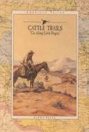 Cover of: Cattle trails: git along little dogies