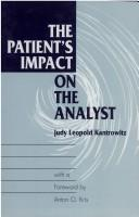 Cover of: The patient's impact on the analyst
