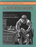 Cover of: The shoemakers | Leonard Everett Fisher