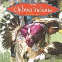 Cover of: The Ojibwa Indians | Bill Lund