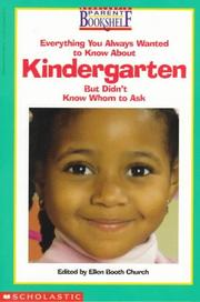 Cover of: Everything You Always Wanted to Know About Kindergarten-But Didn't Know    Who to Ask