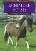 Cover of: Miniature horses | Charlotte Wilcox