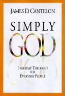 Cover of: Simply God | James Cantelon