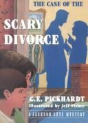 Cover of: The case of the scary divorce | Pickhardt, Carl E.