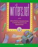 Cover of: Writers.net: every writer's essential guide to online resources and opportunities