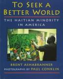 Cover of: To seek a better world: the Haitian minority in America