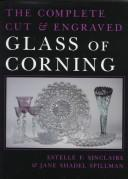 Cover of: The complete cut & engraved glass of Corning