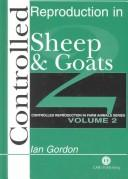 Cover of: Controlled reproduction in sheep and goats | Ian R. Gordon