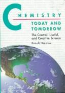 Cover of: Chemistry today and tomorrow | Ronald Breslow