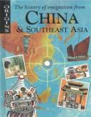 Cover of: The history of emigration from China & Southeast Asia | Katherine Prior