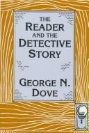 Cover of: The reader and the detective story | George N. Dove