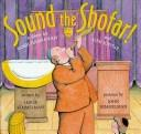 Cover of: Sound the shofar!: a story for Rosh Hashanah and Yom Kippur