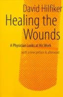 Healing the wounds by David Hilfiker