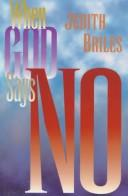 Cover of: When God says no | Judith Briles