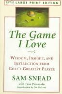 Cover of: The game I love | Sam Snead
