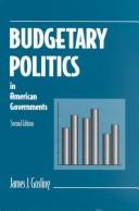 Cover of: Budgetary politics in American governments | James J. Gosling