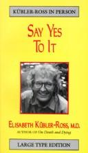 Cover of: Say yes to it | Elisabeth KuМ€bler-Ross