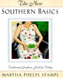 Cover of: The new southern basics | Martha Phelps Stamps