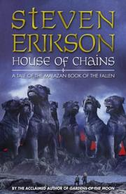 Cover of: House of Chains (Tales of the Malazan Book of the Fallen, Book 4)