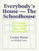 Cover of: Everybody's house--the schoolhouse