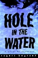 Cover of: Hole in the water | Robert Kearney