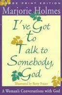 Cover of: I've got to talk to somebody, God