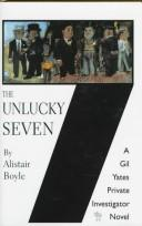 The unlucky seven by Alistair Boyle