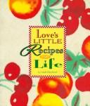 Cover of: Love's little recipes for life