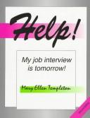 Cover of: Help! My job interview is tomorrow!