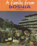 Cover of: A family from Bosnia | Julia Waterlow