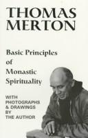 Cover of: Basic principles of monastic spirituality
