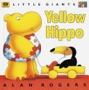 Yellow Hippo by Rogers, Alan