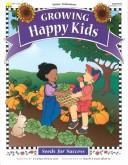 Cover of: Growing happy kids