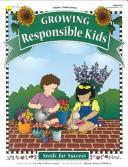 Cover of: Growing responsible kids