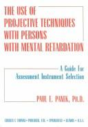 Cover of: The use of projective techniques with persons with mental retardation
