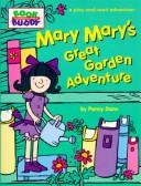 Cover of: Mary Mary's great garden adventure