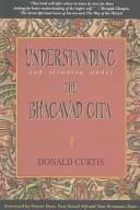 Cover of: Understanding and standing under the Bhagavad Gita | Curtis, Donald.