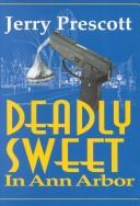Cover of: Deadly sweet in Ann Arbor