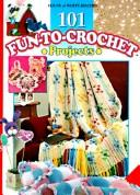 Cover of: 101 fun-to-crochet projects by edited by Laura Scott.
