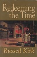 Cover of: Redeeming the time | Russell Kirk