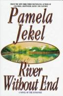 Cover of: River without end | Pamela Jekel