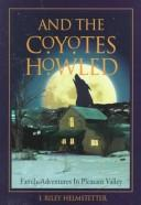 Cover of: And the coyotes howled | I. Riley Helmstetter