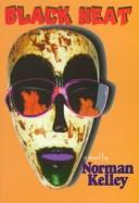 Cover of: Black heat | Norman Kelley