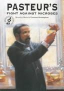 Cover of: Pasteur's fight against microbes