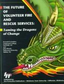 Cover of: future of volunteer fire and rescue services | Kenneth B. Perkins