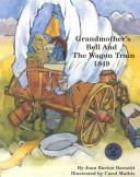 Cover of: Grandmother's bell and the wagon train, 1849